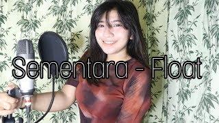 SEMENTARA - FLOAT COVER BY JEKA
