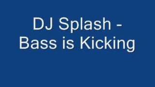 DJ Splash Bass is Kicking