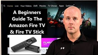 A Beginners Guide To The Amazon Fire TV & Fire TV Stick - Helping You Get Started