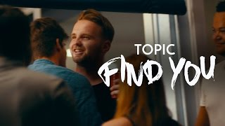 Topic - Find You (Ft Jake Reese) video
