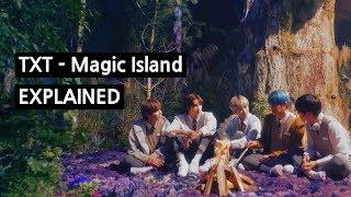 TXT - Magic Island Explained
