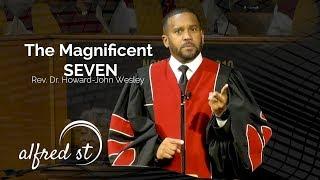 """November 30, 2019 """"The Magnificent Seven"""", Rev. Dr. Howard-John Wesley"""