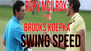 Rory Mcilroy Swing Speed and Brooks Koepka - Releasing For Speed
