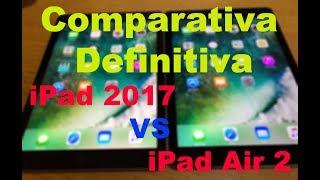 Comparativa definitiva: iPad 2017 VS iPad Air 2