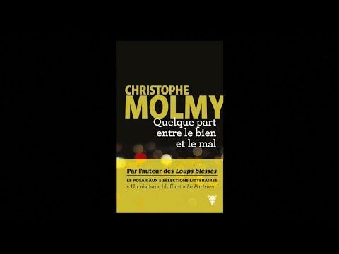 Christophe Molmy - Quelque part entre le bien et le mal