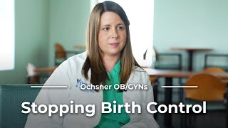 What should be expected when stopping birth control? with Alexandra Band, DO and Melissa Jordan, MD