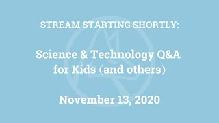 Science & Technology Q&A for Kids (and others) [Part 24]