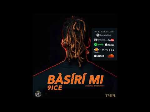 9ice - Basiri Mi (Official Audio)