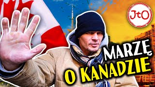 Marzę o Kanadzie