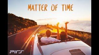 Pirs - Matter Of Time (Lyric Video)