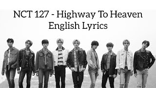[NEW] NCT 127   Highway To Heaven English Lyrics