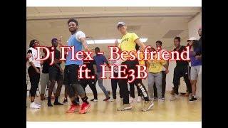 Dj Flex - Bestfriend Afrobeat ft. HE3B [Choreography]