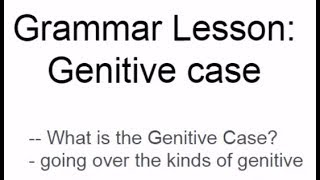 Grammar Lesson: Genitive Case
