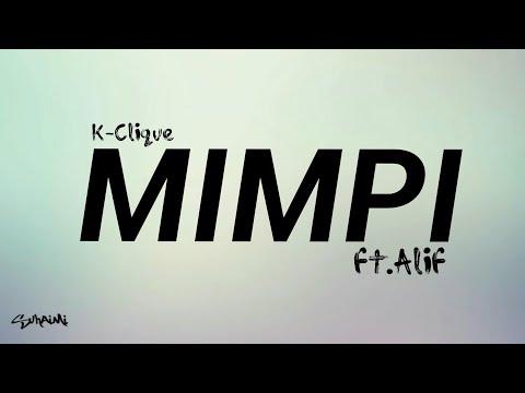 , title : 'Mimpi - k-clique ft. Alif (lirik)'