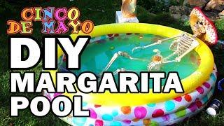 DIY Margarita Pool - Happy Cinco de Mayo!!