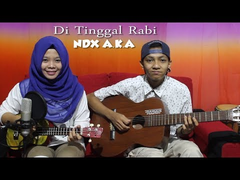 Di Tinggal Rabi (NDX A.K.A) Cover By Ferachocolatos Ft. Gilang Mp3