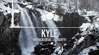 KYLE   Hey Julie! Feat. Lil Yachty [Ultra Bass Boosted]