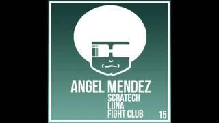 Angel Mendez - Scratech (Original Mix) [Funky Music]