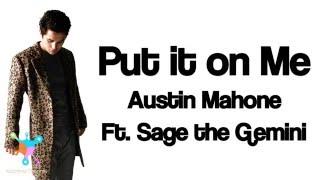 Put it on Me - Austin Mahone ft. Sage the Gemini (Lyrics)