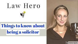 LAW HERO LAWYER Being a solicitor