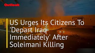 US Urges Its Citizens To 'Depart Iraq Immediately' After Soleimani Killing
