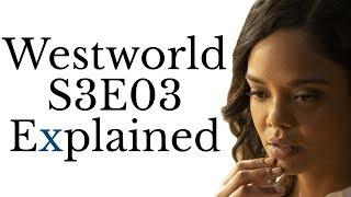 Westworld S3E03 Explained
