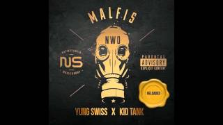 Malfis N.W.O Reloaded  Feat. Yung Swiss x Kid Tank