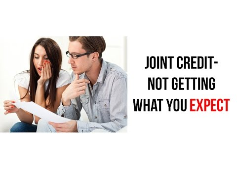 Joint Credit - Not what you expect