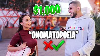 GIVING RANDOM STRANGERS $1,000 IF THEY SPELL THE WORD RIGHT!