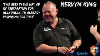 "Mervyn King: ""This gets in the way of my preparation for Ally Pally, I'm already preparing for that"""