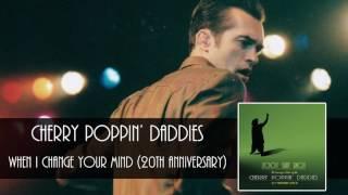 Cherry Poppin' Daddies - When I Change Your Mind [Audio Only]
