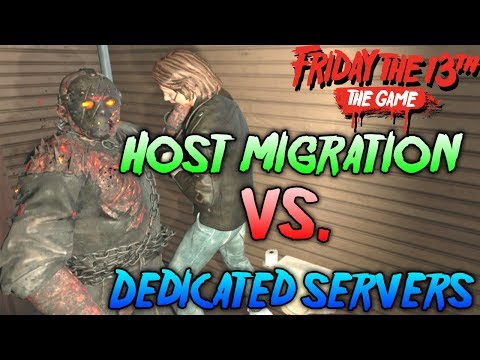 Host Migration vs. Dedicated Servers – Friday the 13th Gameplay