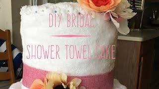 DIY Bridal Shower Towel Cake 2017