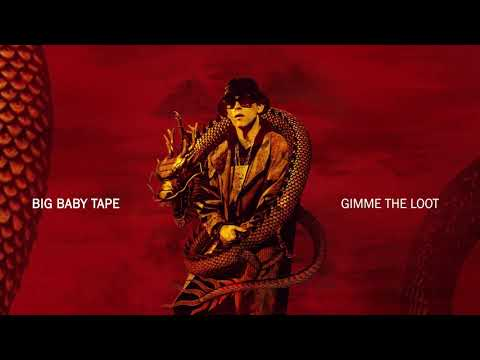 Big Baby Tape - Gimme the Loot   Official Audio