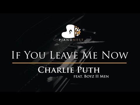 Charlie Puth - If You Leave Me Now (feat. Boyz II Men) - Piano Karaoke / Sing Along / Cover Lyrics