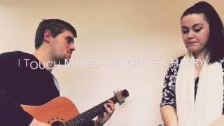 I Touch Myself - The Divinyls (Brooke & Harry Cover)