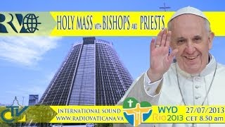 The Pope at Rio - Holy Mass with the Bishops, Religious and Seminarians of the WYD