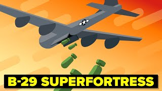 The WWII Flying Superfortress - B-29