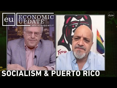 Economic Update: Socialism & Puerto Rico