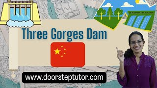 🌊Three Gorges Dam: Structure, Environmental Concerns, Fishing, Pollution-Case Study HEP Yangtze UPSC