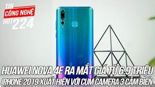 Huawei Nova 4e ra mắt giá từ 6.9 triệu   Tin Công Nghệ Hot Số 224