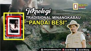 """Teknologi Tradisional Minangkabau """"Pandai Besi"""""""