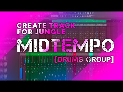 🤖ENG CREATE TRACK FOR JUNGLE MIDTEMPO PART.1[DRUMS GROUP]