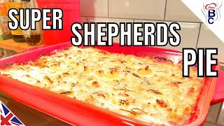 BRITISH FOOD British Cooking Super Shepherds Pie Recipe