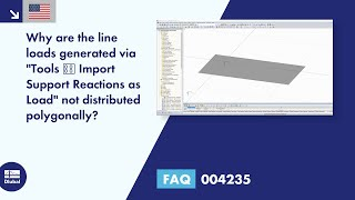 "FAQ 004235 | Why are the line loads generated via ""Tools → Import Support Reactions as Load"" not distributed polygonally?"