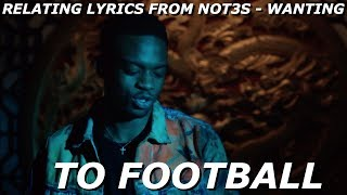 Relating Lyrics From NOT3S   WANTING To FOOTBALL