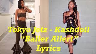 Tokyo Jetz - Baller Alert Lyrics Ft. Kashdoll