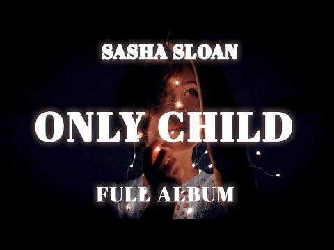 Sasha Sloan - Only child (Full Album)