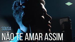 Sousa   Não Te Amar Assim (Videoclipe Oficial)