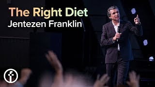The Right Diet | Pastor Jentezen Franklin